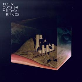 Royal Bangs - Flux Outside (CD)