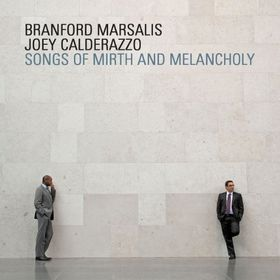 Branford Marsalis, Joey Calderazzo - Songs of Mirth & Melancholy (CD)