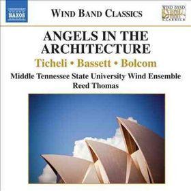 Ticheli / Bolcom / Bassett / Thomas - Angels In The Architecture (CD)