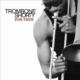 Trombone Shorty - For Sure (CD)